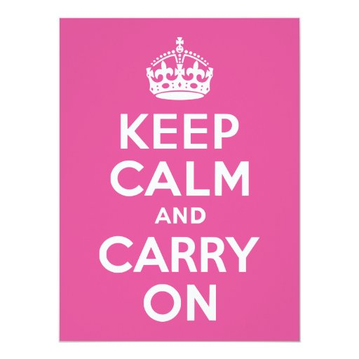 "Raspberry Pink Keep Calm and Carry On 6.5"" X 8.75"" Invitation Card"