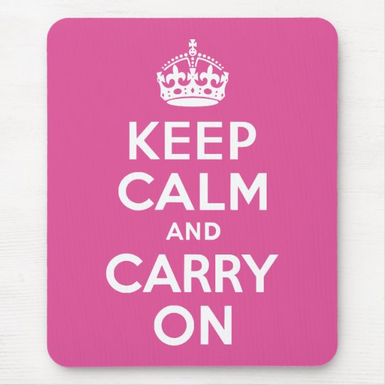 Raspberry Pink Keep Calm and Carry On Mouse Pad