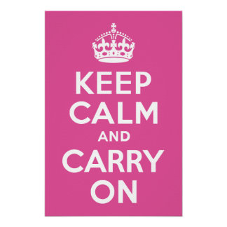 Raspberry Pink Keep Calm and Carry On Poster