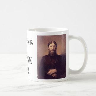 Rasputin, Rasputin, Rasputin says,, DRINKUP! Classic White Coffee Mug