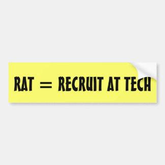 RAT = RECRUIT AT TECH BUMPER STICKER