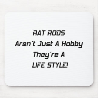 Rat Rods Arent Just A Hobby Theyre A Lifestyle Mouse Pad