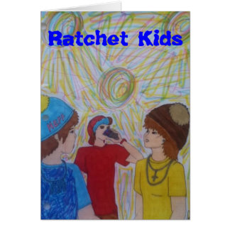 Ratchet Kids Card