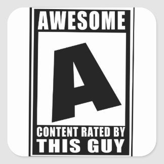 Rated A for awesome Square Sticker
