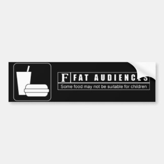 Rated F for Fat Audiences Car Bumper Sticker