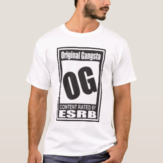 Rated OG for Original Gangsta T-Shirt