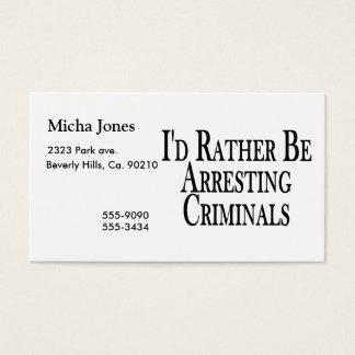Rather Arrest Criminals Business Card