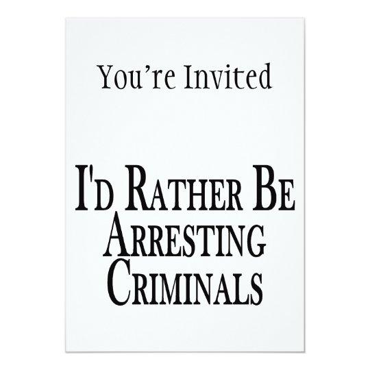 Rather Arrest Criminals Card