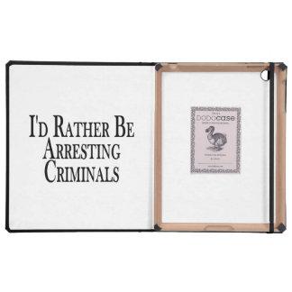 Rather Arrest Criminals iPad Folio Cases