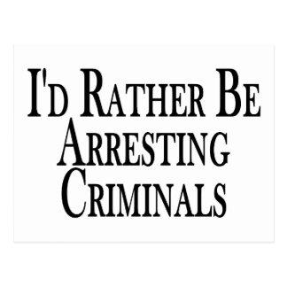 Rather Arrest Criminals Postcard