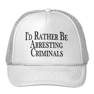 Rather Arrest Criminals Trucker Hat