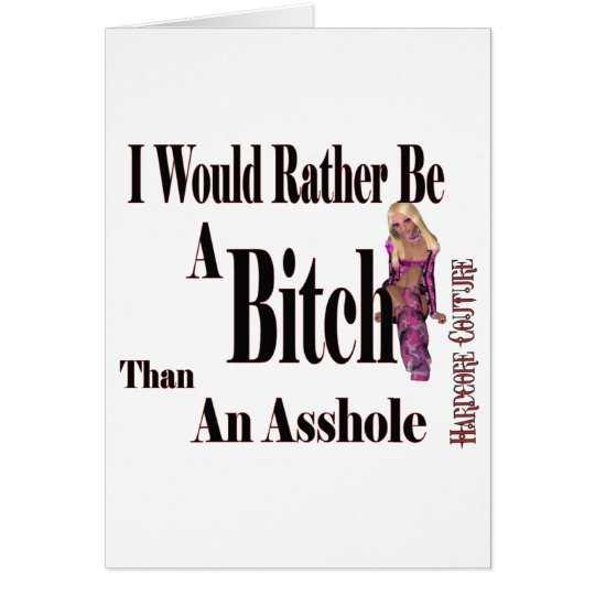 Rather Be a Biotch Card