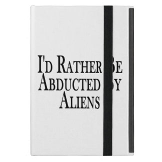 Rather Be Abducted By Aliens Cover For iPad Mini