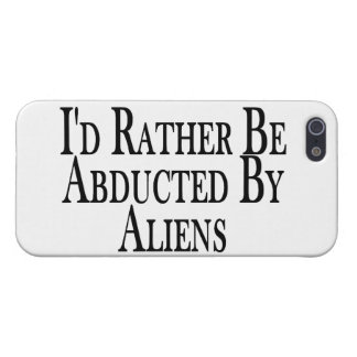 Rather Be Abducted By Aliens Covers For iPhone 5