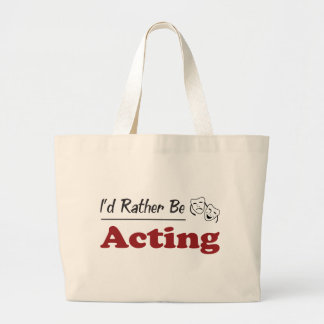 Rather Be Acting Bag