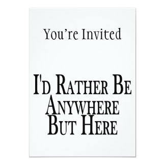 Rather Be Anywhere But Here Card