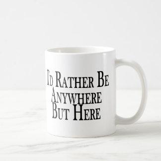 Rather Be Anywhere But Here Coffee Mug