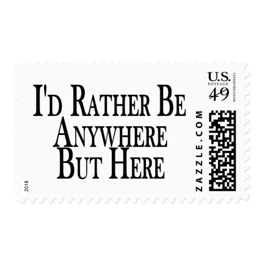 Rather Be Anywhere But Here Postage