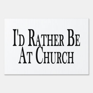 Rather Be At Church Lawn Sign
