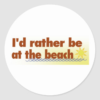 Rather Be At The Beach Classic Round Sticker