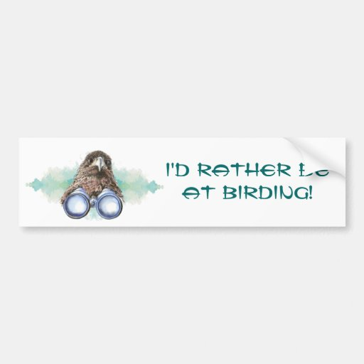 Rather be at the Birding with Hawk and Binoculars Bumper Stickers