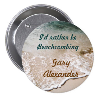 Rather be Beachcombing Name Badge Button
