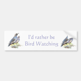 Rather be Bird Watching California Quail Quote Fun Bumper Sticker