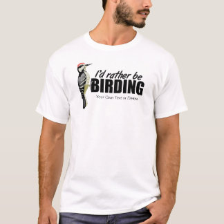 Rather Be Birding Birdwatching T-Shirt