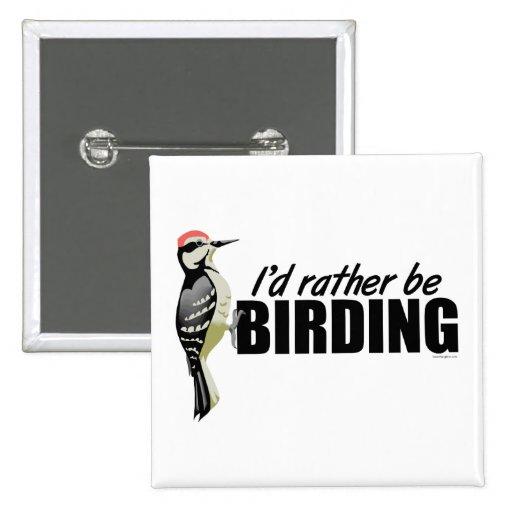 Rather Be Birding Pinback Buttons