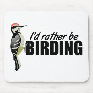 Rather Be Birding Mouse Pads