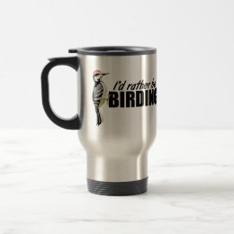 Rather Be Birding Travel Mug