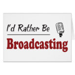 Rather Be Broadcasting Card