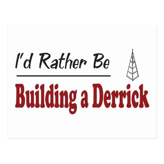 Rather Be Building a Derrick Postcard