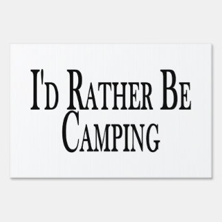 Rather Be Camping Lawn Sign