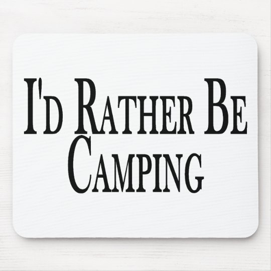 Rather Be Camping Mouse Pad