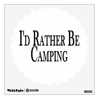 Rather Be Camping Wall Decal