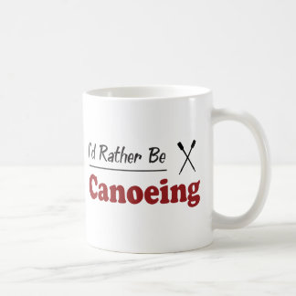 Rather Be Canoeing Coffee Mug