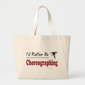 Rather Be Choreographing Large Tote Bag