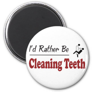 Rather Be Cleaning Teeth Magnet
