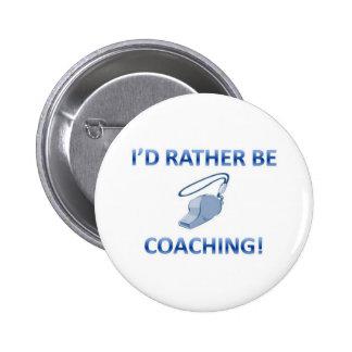 Rather be coaching pinback button