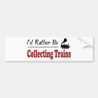 Rather Be Collecting Trains Car Bumper Sticker