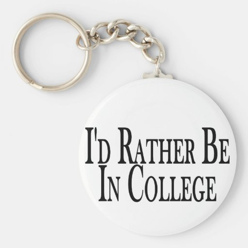 Rather Be College Keychains