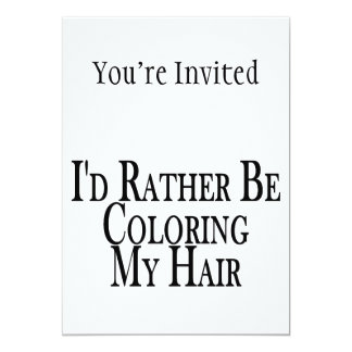 Rather Be Coloring My Hair Card