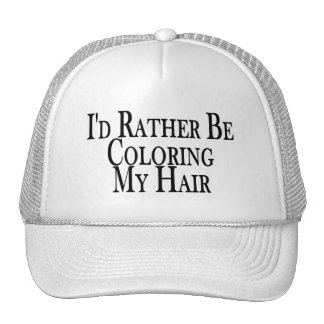Rather Be Coloring My Hair Hat