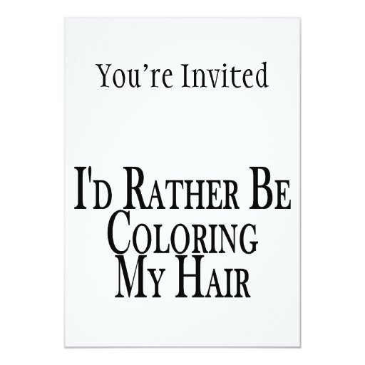Rather Be Coloring My Hair Personalized Invitations