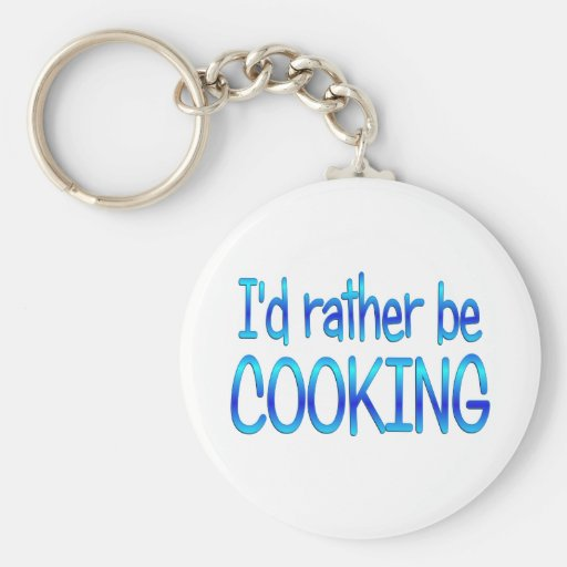 Rather be Cooking Key Chain
