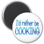 Rather be Cooking Magnet