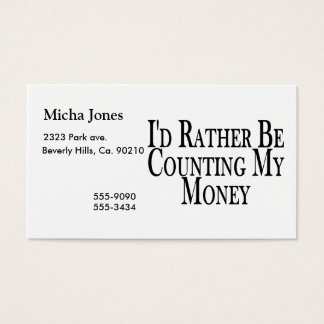 Rather Be Counting My Money Business Card