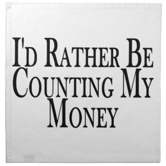 Rather Be Counting My Money Cloth Napkin