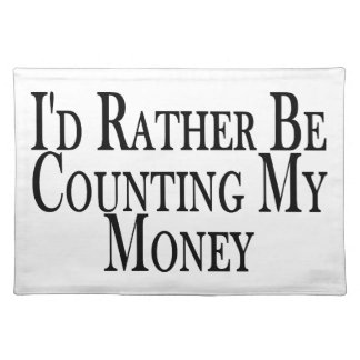 Rather Be Counting My Money Cloth Placemat